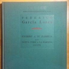Libros de segunda mano: FEDERICO GARCÍA LORCA ESCRIBE A SU FAMILIA DESDE NUEVA YORK Y LA HABANA 1929/1930 . Lote 114772979