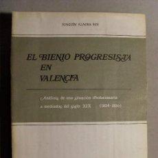 Libros de segunda mano: EL BIENIO PROGRESISTA EN VALENCIA / JOAQUÍN AZAGRA ROS / 1978. Lote 114942259