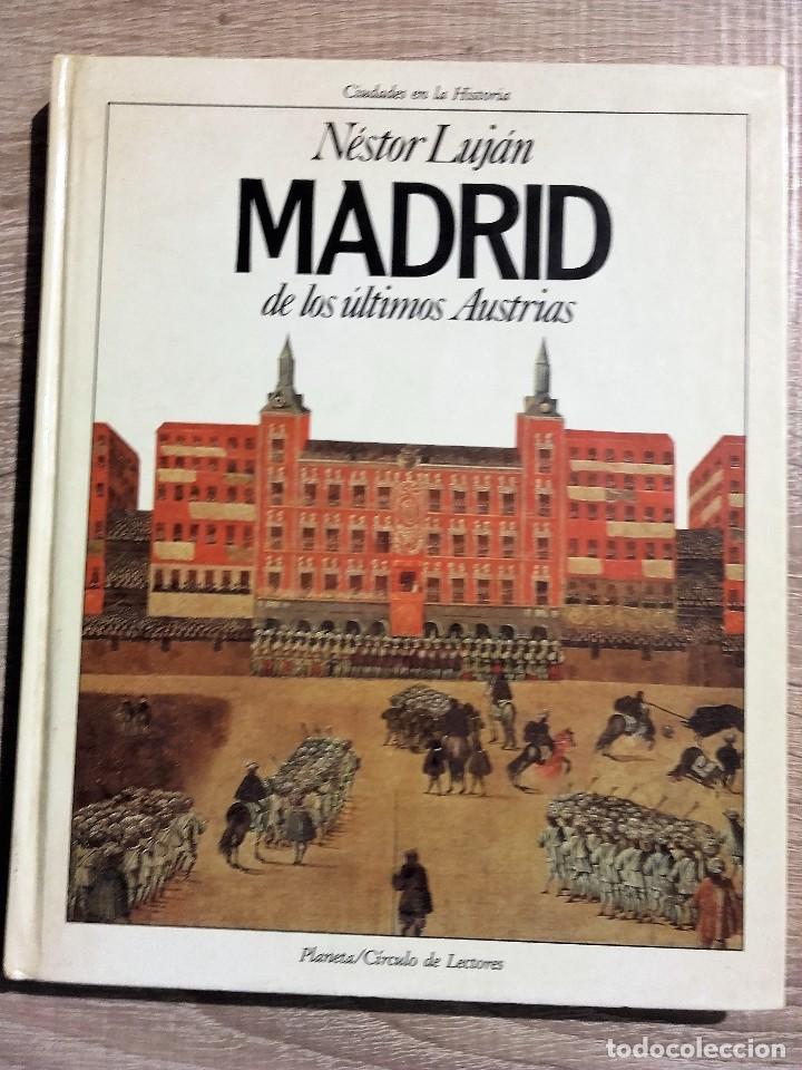 MADRID DE LOS ULTIMOS AUSTRIAS ** NESTOR LUJAN (Libros de Segunda Mano - Historia Moderna)