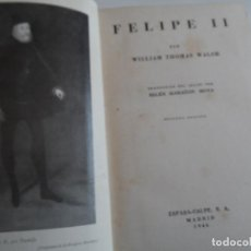 Libros de segunda mano: FELIPE II POR WILLIAM THOMAS WALSH ESPASA CALPE 1946. Lote 115030611