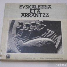 Libros de segunda mano: EVSKALERRIA ETA ARRANTZA - LA PESCA EN EUSKALERRIA.. Lote 115033955