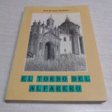 Libros de segunda mano: EL TORNO DEL ALFARERO, ROMERO MOREIRA JOSE. Lote 115172515