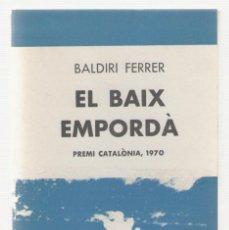 Libros de segunda mano: NUMULITE 0126 EL BAIX EMPORDÀ BALDIRI FERRER BIBLIOTECA SELECTA PREMI CATALÒNIA . Lote 115276371