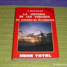 Libros de segunda mano: LA HISTORIA DE LOS VENCIDOS. (EL SUICIDIO DE OCCIDENTE). Lote 115318427