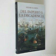 Libros de segunda mano: HENRY KAMEN. DEL IMPERIO A LA DECADENCIA. LOS MITOS QUE FORJARON LA ESPAÑA MODERNA.. Lote 115341228