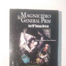 Libros de segunda mano: EL MAGNICIDIO DEL GENERAL PRIM LOS VERDADEROS ASESINOS. Lote 115465323