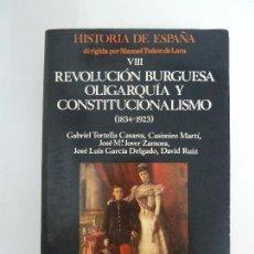 Libros de segunda mano: REVOLUCIÓN BURGUESA OLIGARQUÍA Y CONSTITUCIONALISMO. (1834-1923) VVAA. TOMO VIII.. Lote 115472283