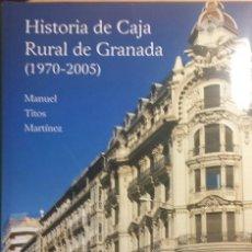 Libros de segunda mano: HISTORIA DE CAJA RURAL DE GRANADA (1970-2005) MANUEL TITOS MARTÍNEZ . Lote 115515235