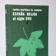 Libros de segunda mano: ESPAÑA BELICA.- EL SIGLO XVII. Lote 115534163