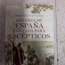 Libros de segunda mano: LIBRO HISTORIA DE ESPAÑA PARA ESCÉPTICOS . Lote 115661499