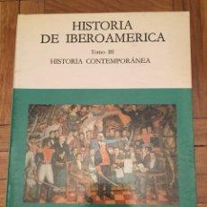 Libros de segunda mano: HISTORIA DE IBEROAMERICA TOMO III HISTORIA CONTEMPORANEA - CATEDRA. Lote 115663847