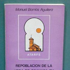 Libros de segunda mano: REPOBLACIÓN DE LA VEGA DE GRANADA EN TIEMPO DE FELIPE II. MANUEL BARRIOS AGUILERA. Lote 115664091