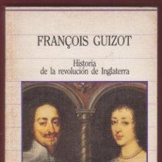 Libros de segunda mano: HISTORIA DE LA REVOLUCION DE INGLATERRA FRANÇOIS GUISOT EDIT SARPE 391 PAGINAS LE2231. Lote 115667631