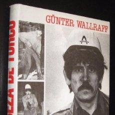 Libros de segunda mano: CABEZA DE TURCO - GUNTER WALLRAFF *. Lote 115686079