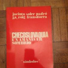 Libros de segunda mano: CHECOSLOVAQUIA UN AMANECER SOMBRÍO - JACINTO SOLER PADRÓ. Lote 115687959