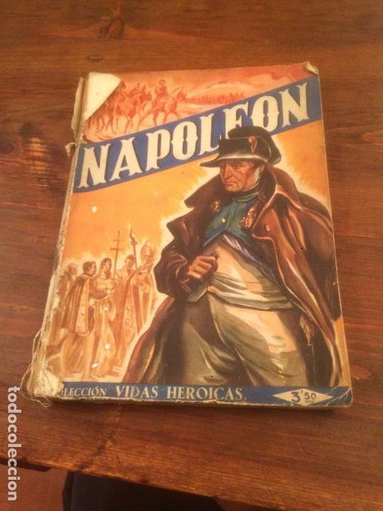ANTIGUO LIBRO VIDAS HEROICAS. NAPOLEÓN EDITOR J. ESTEVE AÑO 1942 (Libros de Segunda Mano - Historia Moderna)
