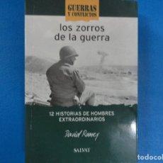 Libros de segunda mano: LOS ZORROS DE LA GUERRA - 12 HISTORIAS DE HOMBRES EXTRAORDINARIOS - DAVID ROONEY - 2000. Lote 116476751