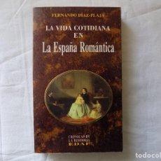 Libros de segunda mano: LIBRERIA GHOTICA. FERNANDO DIAZ-PLAJA. LA VIDA COTIDIANA EN LA ESPAÑA ROMANTICA. 1997. ILUSTRADO.. Lote 116521407