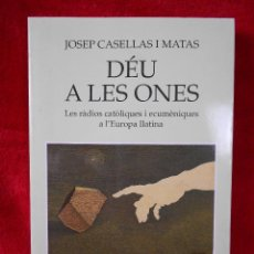 Libros de segunda mano: DÉU A LES ONES, (JOSEP CASELLAS I MATAS), MEDITERRÀNIA 1999-EN CATALÁN. Lote 116591831