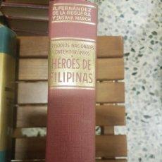 Libros de segunda mano: HÉROES DE FILIPINAS,EPISODIOS NACIONALES CONTEMPORÁNEOS. Lote 116609103