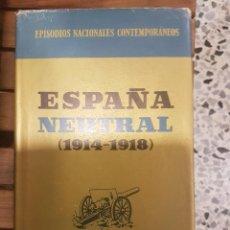 Libros de segunda mano: ESPAÑA NEUTRAL (1914-1918). Lote 116609859