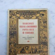 Libros de segunda mano: TRADICIONES FIESTAS Y COSTUMBRES POPULARES DE BARCELONA 1944. Lote 116740531