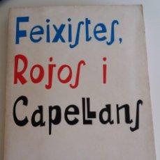 Libros de segunda mano: FEIXISTES, ROJOS I CAPELLANS. ESGLESIA I SOCIETAT AL PAÍS VAL. (1940-1977) - REIG-JOSEP PICÓ, RAMIRO. Lote 117107795