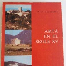 Libros de segunda mano: ARTÁ EN EL SEGLE XV - GILI FERRER, ANTONI . Lote 117155551