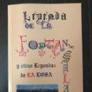 Libros de segunda mano: LEYENDA DE LA FONTAN SALA Y OTRAS LEYENDAS DE LA LOSA - 2002 - AUTOR: JUAN CARLOS LOPÉZ GARCÍA. Lote 117248651