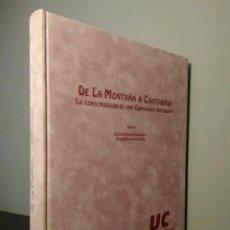 Libros de segunda mano: DE LA MONTAÑA A CANTABRIA - LA CONSTRUCCION DE UNA COMUNIDAD AUTONOMA - SANTANDER 1995. Lote 117785067
