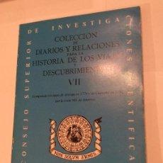 Libros de segunda mano: COLECCION DE DIARIOS Y RELACIONES PARA LA HISTORIA DE LOS VIAJES Y DESCUBRIMIENTOS VII . SIN USO. Lote 118030307