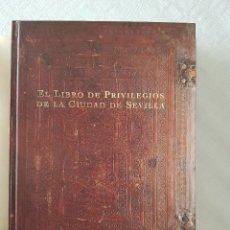 Libros de segunda mano: EL LIBRO DE PRIVILEGIOS DE LA CIUDAD DE SEVILLA . EDICIÓN LIMITADA. Lote 57835199
