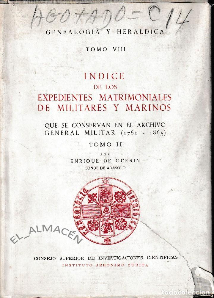 ÍNDICE DE LOS EXPEDIENTES MATRIMONIALES DE MILITARES Y MARINOS T. II (CSIC 1967) SIN USAR (Libros de Segunda Mano - Historia Moderna)