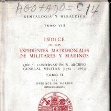 Libros de segunda mano: ÍNDICE DE LOS EXPEDIENTES MATRIMONIALES DE MILITARES Y MARINOS T. II (CSIC 1967) SIN USAR. Lote 150472138