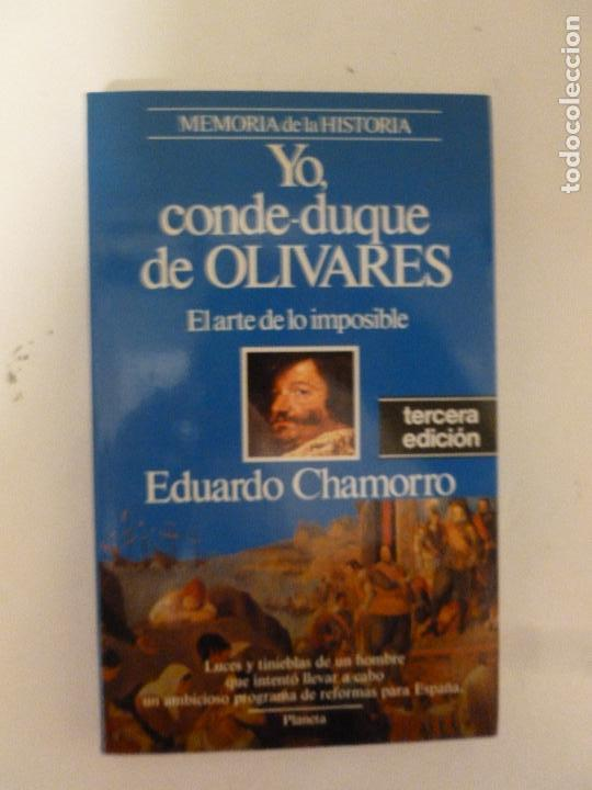 YO, CONDE DUQUE DE OLIVARES EDUARDO CHAMORRO PLANETA (1991) 197PP (Libros de Segunda Mano - Historia Moderna)