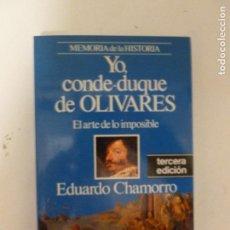 Libros de segunda mano: YO, CONDE DUQUE DE OLIVARES EDUARDO CHAMORRO PLANETA (1991) 197PP. Lote 118623767