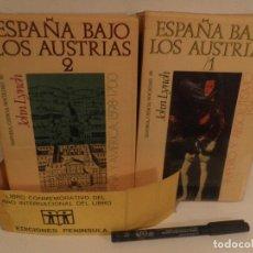 Libros de segunda mano: ESPAÑA BAJO LOS AUSTRIAS. TOMOS 1 Y 2. LYNCH, JOHN. ED. PENÍNSULA. BARCELONA 1970. 1ª EDICIÓN. Lote 118749507