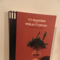 Libros de segunda mano: 111 QUADERNS DE PERLAS Y CUEVAS - MANACOR 1997-2206. Lote 118751099
