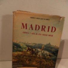 Libros de segunda mano: MADRID, CRÓNICA Y GUÍA DE UNA CIUDAD IMPAR. - SAIZ DE ROBLES, FEDERICO CARLOS.-. Lote 118756591