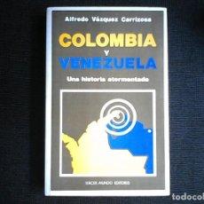 Libros de segunda mano: COLOMBIA Y VENEZUELA UNA HISTORIA ATORMENTADA. Lote 119042503