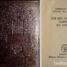 Libros de segunda mano: SAINZ DE ROBLES, F. POR QUÉ ES MADRID CAPITAL DE ESPAÑA. TEMA DE INTERPRETACIÓN HISTÓRICA. 1961.. Lote 119850659