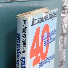 Libros de segunda mano: 40 MILLONES DE ESPAÑOLES 40 AÑOS DESPUES. AMANDO DE MIGUEL. Lote 119946627