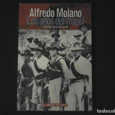 Libros de segunda mano: ALFREDO MOLANO LOS AÑOS DEL TROPEL. Lote 120262231