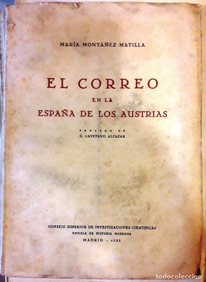 EL CORREO EN LA ESPAÑA DE LOS AUSTRIAS (Mª MONTÁÑEZ 1953) SIN USAR. (Libros de Segunda Mano - Historia Moderna)