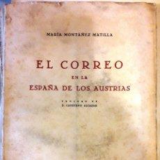 Libros de segunda mano: EL CORREO EN LA ESPAÑA DE LOS AUSTRIAS (Mª MONTÁÑEZ 1953) SIN USAR.. Lote 120382806