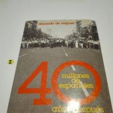 Libros de segunda mano: 40 MILLONES DE ESPAÑOLES 40 AÑOS DESPUÉS. AMANDO DE MIGUEL.. Lote 120810035