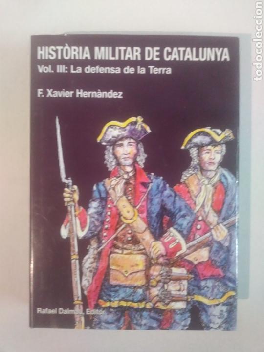 HISTÒRIA MILITAR DE CATALUNYA . VOLUM III . LA DEFENSA DE LA TERRA (Libros de Segunda Mano - Historia Moderna)