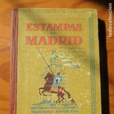 Libros de segunda mano: ESTAMPAS DE MADRID, HISTORIA, LEYENDAS, TRADICIONES, ANECDOTAS... - 1949- ILUSTRADO. Lote 121041139
