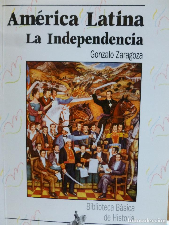 AMÉRICA LATINA: LA INDEPENDENCIA ZARAGOZA, GONZALO PUBLICADO POR ANAYA, MADRID (1994) 94PP (Libros de Segunda Mano - Historia Moderna)