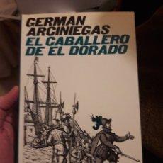 Libros de segunda mano: EL CABALLERO DE EL DORADO. POR GERMAN ARCINIEGAS. ED REVISTA DE OCCIDENTE 1969. Lote 121299786